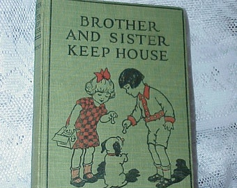 1927--Children's Book--Brother And Sister Keep House--HC--Josephine Lawrence