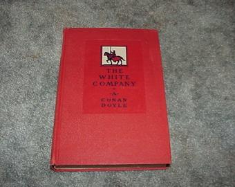 "1927--Arthur Conan Doyle  ""The White Company""  HC--Medieval Knights"