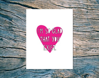Glad You Exist - A2 folded note card & envelope - SKU 213