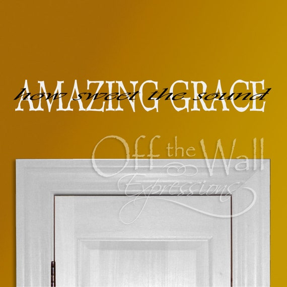 Amazing Grace - How sweet the sound - vinyl wall decal -  religious decor - Christian decal - hymn door decal - inspirational words