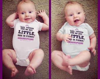 """Baby/Toddler """"And though she be but little, she is fierce"""" Shakespeare quote bodysuit/t shirt made to order sizes 0-6M to 4T"""
