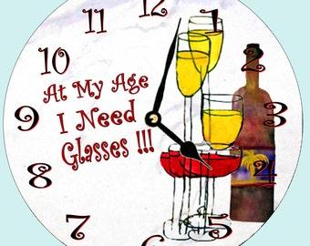 "At my age I need glasses Wine art wall clock - 11"""