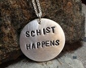 Geology Inspired Schist Happens Hand stamped Sterling Silver Disc Necklace Nerdy Science Necklace
