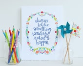 Always Believe Something Wonderful is About to Happen, Motivational Quote, Inspiration, Illustration, Inspiring Quote, 8 x 10 Art Print