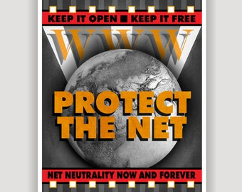 Net Neutrality, Protect The Net, free internet, political statement, dorm poster, office poster, discrimination, open internet, free speach