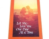 Let Me Love You One Day At A Time Vintage Hallmark Book
