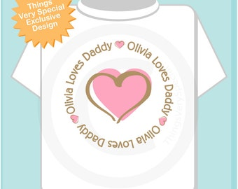 Personalized Loves Daddy Shirt or Onesie with Pink Heart Tee Shirt or Onesie (02032014a)