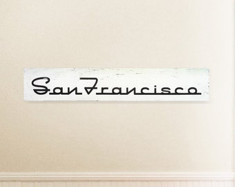 San Francisco Rustic Wooden sign 7 x 33