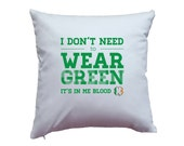 Apericots Pillow Cover Pillow Case I Don't Need to Wear Green, It's in Me Blood - St. Patrick's Day Home Decor Accent Pillow