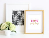 ART PRINT - I Love Pretty Things - By A Blissful Nest
