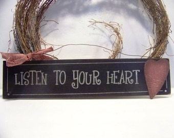"Primitive ""Listen To Your Heart""  Handpainted Wooden Sign Home Decor"
