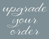 Upgrade Your Order