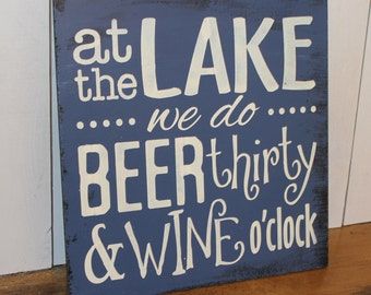 At the LAKE we do BEER thirty & WINE o'clock/Lake Decor/Fun Lake Sign/Lake Sign/Water/Lake House/Boat house/ Wine decor/ Beer decor/ Wood