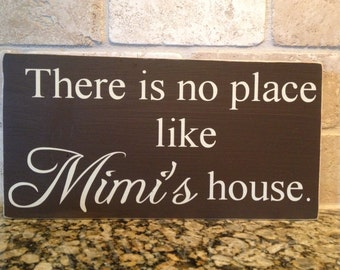 Gift For Mom ~ Christmas In July ~ READY TO SHIP ~ There Is No Place Like Mimi's House ~ Gift For Grandma ~ Gift For Mimi ~ Grandkid Sign