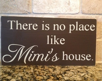 Mother's Day Gift ~There Is No Place Like Custom Wood Sign ~Gift For Grandma~READY TO SHIP ~Gift For Mimi ~Grandkid Sign ~Gift For Mom ~Nana
