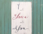 I and Love and You - Typography Word Art in Weather Worn White with Gray and Red