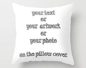 Custom pillow cover personalized with your text or photo or artwork, unique decorative throw pillow
