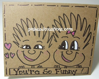 """Greeting Card PinHead Happy Face """"You're So Funny"""""""