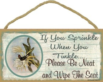 """HUMMINGBIRD If You Sprinkle when You Tinkle Please Be Neat And Wipe The Seat Bathroom 5"""" x 10"""" SIGN Plaque Floral Bath Decor"""