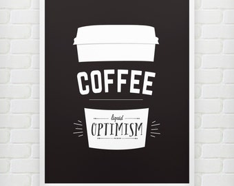 Liquid Optimism - Coffee Print