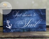 Last Chance to Run Sign, Photo Props, Last Chance To Sail Sign, Beach Style Wedding Signs