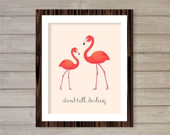 Stand Tall, Darling - Flamingos Wall Art Printable - Blush Pink 8x10- Instant Download Motivational Quote Girl Room Decor Printable Poster