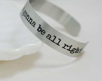 """every little thing is gonna be all right 1/2"""" aluminum cuff"""