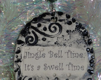 Handmade Ceramic Ornament - Jingle Bell Time. It's a Swell Time