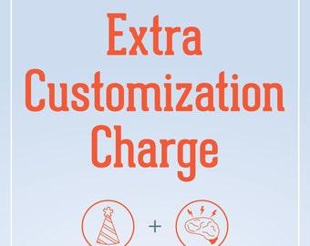 Extra Customization Charge