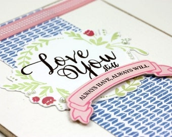 Love You - Birthday - Anniversary - Handmade Card