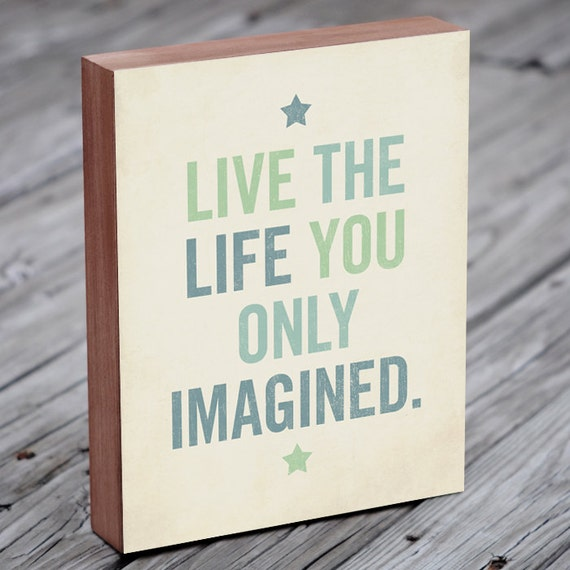 Inspirational Quotes On Wood: Live The Life You Imagined Motivational Quote Wooden Signs