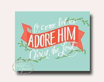 NEW--O Come Let Us Adore Him - 8x10 Giclee Print - Christmas Print, Mint and White, Typography by Grace for Grace