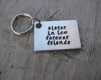 """Sister in Law Gift- Hand-stamped Keychain- """"sister in law forever friends"""""""