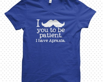 Apraxia T-Shirts: Moustache (MADE TO ORDER)