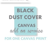 CANVAS Upgrade - Add on Service - Add a black dust cover to my canvas  YassisPlace C1