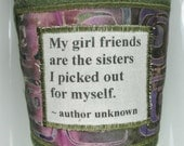 Coffee Cup Cozy Girl friends and Sisters Quote