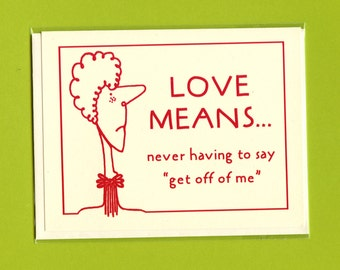 GET OFF ME - Funny Love Card - Love Card for Him - I Love You Card - Love Card - Funny Valentine Card - Funny Valentine - Love - Item# L053