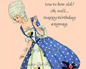 SUMMER SALE You're How Old Oh Well Happy Birthday Anyway   Marie Antoinette Funny Quotes by Pretty Girl Postcards