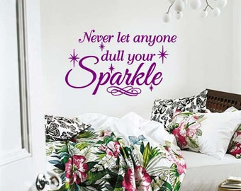 Wall Lettering Girls Room Never Let Anyone Dull Your Sparkle Teen Kids Wall Vinyl Decal