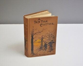 A Ten Ton Cutter - Published 1897