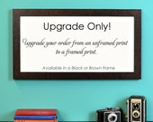 Frame Upgrade Only - adds a frame to an unframed print order