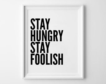 Stay Hungry Stay Foolish, motivational poster, wall art prints, quote posters, minimalist, black and white, famous quote, steve jobs