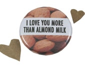 Funny Vegan Pin, Almond Milk, Funny Valentines Gift, Lactose-Intolerant, Dairy Free, Fun Vegan Magnet, Healthy Diet, Stocking Stuffer