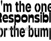 I'm responsible for bump funny dad maternity iron on shirt decal