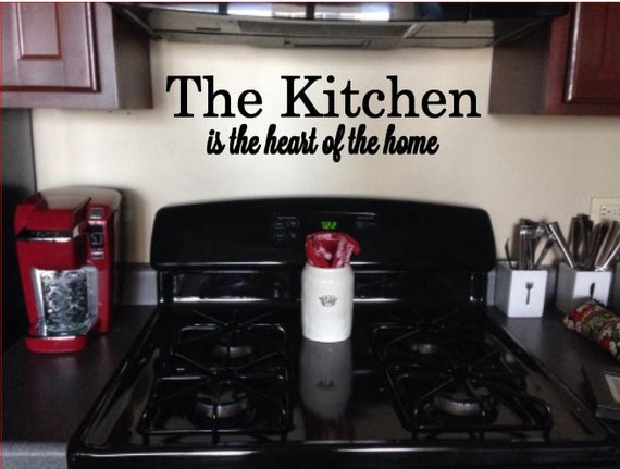 The Kitchen Is The Heart Of The Home Wall Kitchen Decal