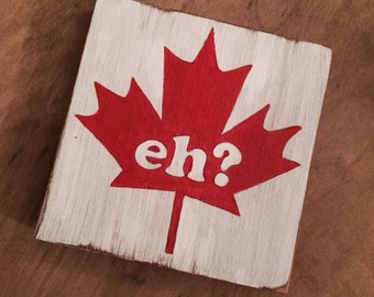 Small Hand painted 'Eh?' Canadian Maple Leaf on Reclaimed Wood