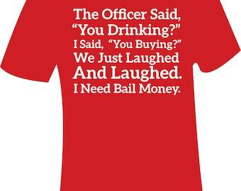 Funny Tshirt Need Bail Money
