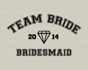 Team Bride BRIDESMAID Bridal Party Bachelorette Party Wedding Printable Digital Download for Iron on Transfer Fabric Pillow Tea Towel DT975