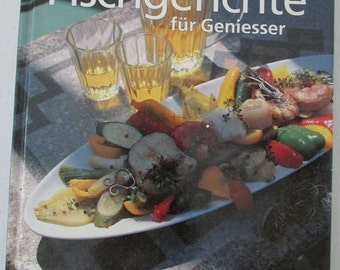 Schnelle Fischgerichte für Geniesser, Fessel, Jacqueline und Margrit Sulzberger - German Cookbook