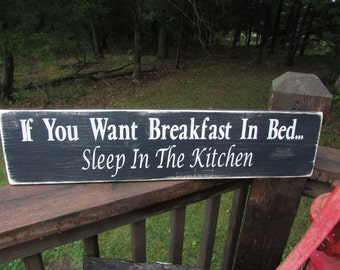rustic sign, primitive sign, funny sign, wood sign, hand painted sign, primitive home decor, distressed sign, humorous  sign, kitchen sign